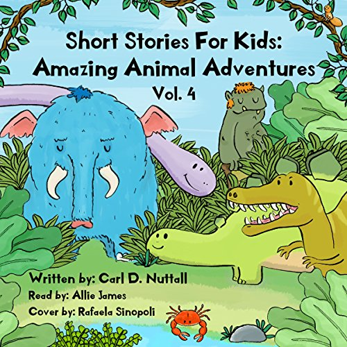 Short Stories for Kids: Amazing Animal Adventures (6 Exciting Mini Books for Children) Audiobook By Carl D Nuttall cover art