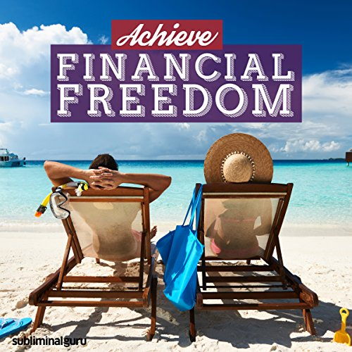 Achieve Financial Freedom - Subliminal Messages cover art
