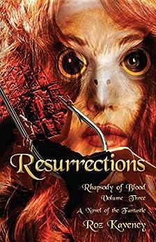 Resurrestions: Rhapsody of Blood, Volume 3 (English Edition) van [Roz Kaveney]