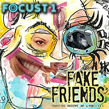 Fake Friends (feat. Prototype, Jup & Young L.O.R.D.)