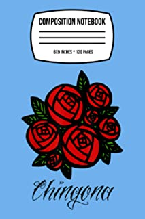 "Composition Notebook: Chingona Latina Feminist Como La Flor Red Roses 120 Wide Lined Pages - 6"" x 9"" - College Ruled Journ..."
