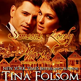 Samson's Lovely Mortal     Scanguards Vampires, Book 1              By:                                                                                                                                 Tina Folsom                               Narrated by:                                                                                                                                 Kevin Foley                      Length: 9 hrs and 14 mins     922 ratings     Overall 3.9