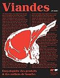 Viandes (Encyclopédie des produits et métiers de bouche) - Format Kindle - 33,99 €