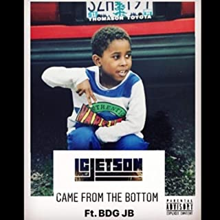 Came from the Bottom (feat. Bdg Jb) [Explicit]