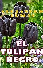 EL TULIPÁN NEGRO: de A. DUMAS (Spanish Edition)