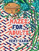 Mazes for adults: Volume 3 with mazes gives you hours of fun, stress relief and relaxation!