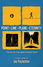 Point/Line/Plane/Eternity: The Journey from Alone to Finally Home