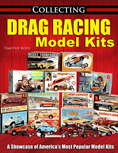 Compare Textbook Prices for Collecting Drag Racing Model Kits  ISBN 9781613255650 by Boyd, Tim