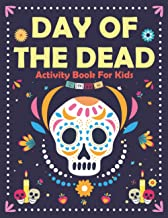 Day Of The Dead Activity Book For Kids: 45 Beautiful And Big Amazing Illustrations Of Mexican Sugar Skulls To Color | Perf...