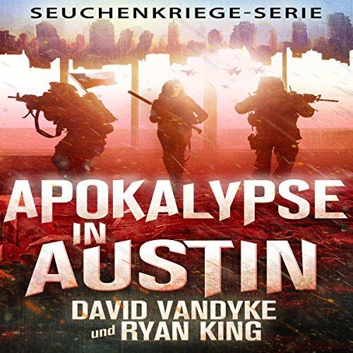 Apokalypse in Austin (Seuchenkriege-Serie 4) [Apocalypse in Austin (Disease Warfare Series 4)] Titelbild