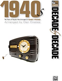 Decade by Decade: 1940s: Ten Years of Popular Hits Arranged for Easy Piano