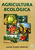 Agricultura ecológica. Manual y guía didáctica: Manual y guía didáctica