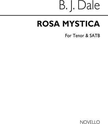 Benjamin Dale: Rosa Mystica (There Is No Rose) Chant