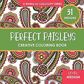 Perfect Paisleys Creative Coloring Book: 31 Whimsical Coloring Designs for Adults (World of Creativity Coloring Books)
