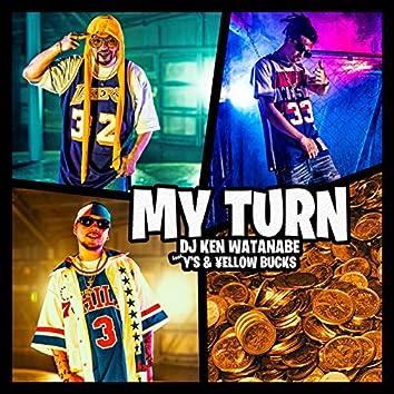 MY TURN (feat. Y'S & ¥ELLOW BUCKS)
