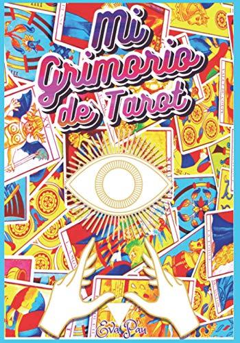 """MI GRIMORIO DE TAROT: El primer """" Grimorio Tarot edition """" INTERIOR A TODO COLOR para brujas organizadas y enfocadas en cartas de Tarot y hechizos de ... cartas de tarot de Marseille (Editorial MXXI)"""
