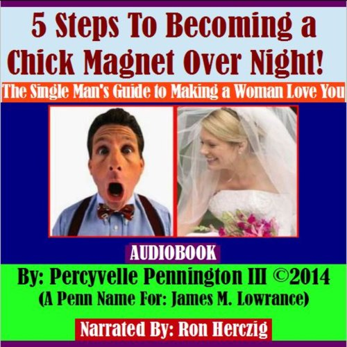 5 Steps to Becoming a Chick Magnet Overnight! cover art