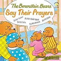 The Berenstain Bears Say Their Prayers (Berenstain Bears Living Lights)