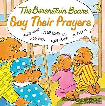 The Berenstain Bears Say Their Prayers  Berenstain Bears/Living Lights  A Faith Story