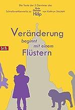 """Veränderung beginnt mit einem Flüstern: Die Texte der 5 Gewinner des Schreibwettbewerbs zu """"Gute Geister"""" von Kathryn Stockett (German Edition)"""