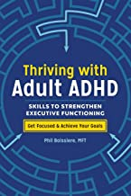 Thriving with Adult ADHD: Skills to Strengthen Executive Functioning PDF