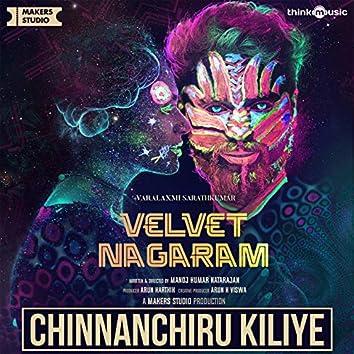 """Chinnanchiru Kiliye (From """"Velvet Nagaram"""")"""