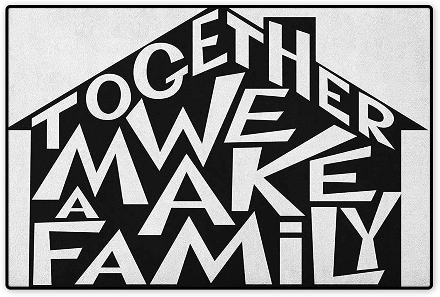 Family,Door Mat Non Slip,Together We Make a Family Shaped as a House Stylized Lettering Hipster Design,Floor Mat for Tub,Black and White,Size,32 x48  (W80cm x L120cm)