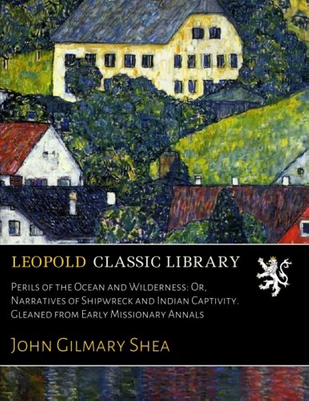 編集する追うほかにPerils of the Ocean and Wilderness: Or, Narratives of Shipwreck and Indian Captivity. Gleaned from Early Missionary Annals