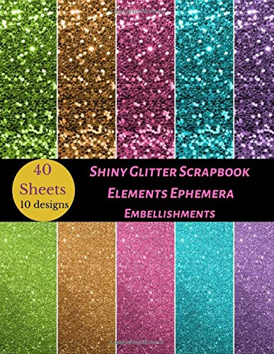 Shiny Glitter Scrapbook Elements Ephemera Embellishments: A Pattern Double Sided Illustration Tear- it out Origami Scrap Paper Images Collage, ... junk Journal Notebook Craft...