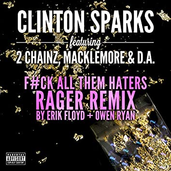 Gold Rush (F#ck All Them Haters RAGER Remix By Erik Floyd + Owen Ryan)