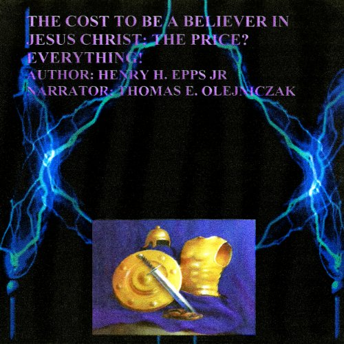 The Cost to Be a Believer of Jesus Christ audiobook cover art