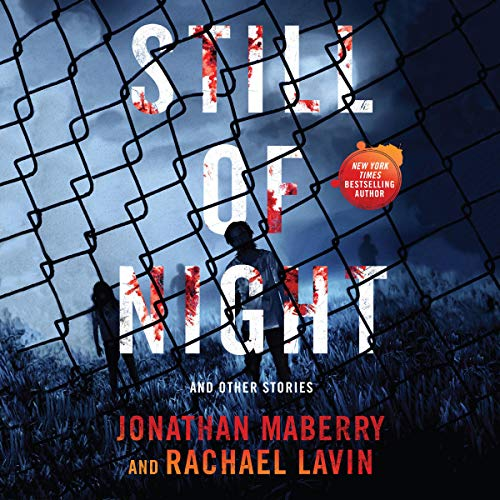 Still of Night Audiobook By Jonathan Maberry, Rachael Lavin cover art