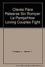 Claves Para Pelearse Sin Romper La Pareja/How Loving Couples Fight