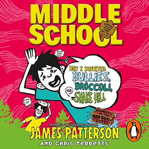Middle School: How I Survived Bullies, Broccoli and Snake Hill cover art