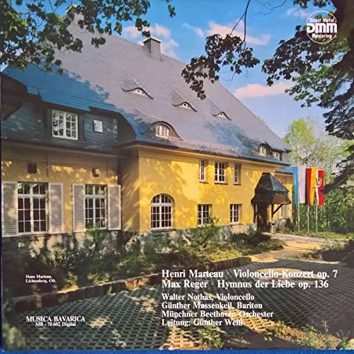 Henri Marteau , Max Reger / Walter Nothas , Günther Massenkeil , Münchner Beethoven-Orchester Leitung: Günther Weiß - Violoncello-Konzert Op. 7 / Hymnus Der Liebe Op. 136 - Musica Bavarica - MB-70602 Digital