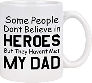 MOSOTA Funny Coffee Mug Some People Don't Believe in Heroes but They Haven't Met My Dad Mug Birthday Christmas Gifts for D...