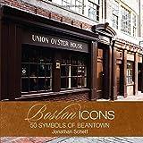 Boston Icons: 50 Symbols of Beantown