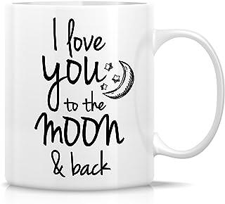 Retreez Funny Mug - I Love You to The Moon & Back 11 Oz Ceramic Coffee Mugs - Funny, Sarcasm, Sarcastic, Motivational, Ins...