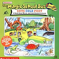 The Magic School Bus Gets Cold Feet: A Book About Warm-And Cold-Blooded Animals (Magic School Bus Book Series)