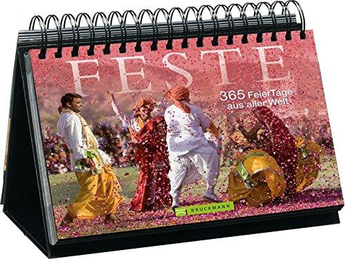 Feste: 365 Feier-Tage aus aller Welt