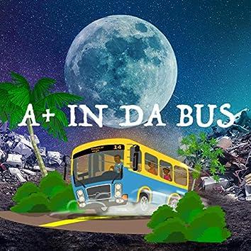 A+ IN DA BUS