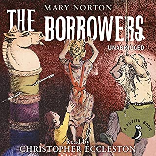The Borrowers     (A Puffin Book)              By:                                                                                                                                 Mary Norton                               Narrated by:                                                                                                                                 Christopher Eccleston                      Length: 3 hrs and 57 mins     35 ratings     Overall 4.4