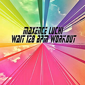 Wait 128 BPM Workout (Maroon 5 covered)
