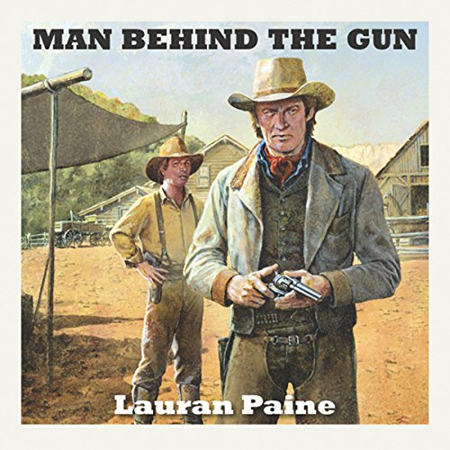 Man Behind the Gun Audiobook By Lauran Paine cover art