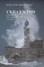 CUBA EN 1959. LOS PRIMEROS DÍAS DEL ASALTO COMUNISTA A CUBA