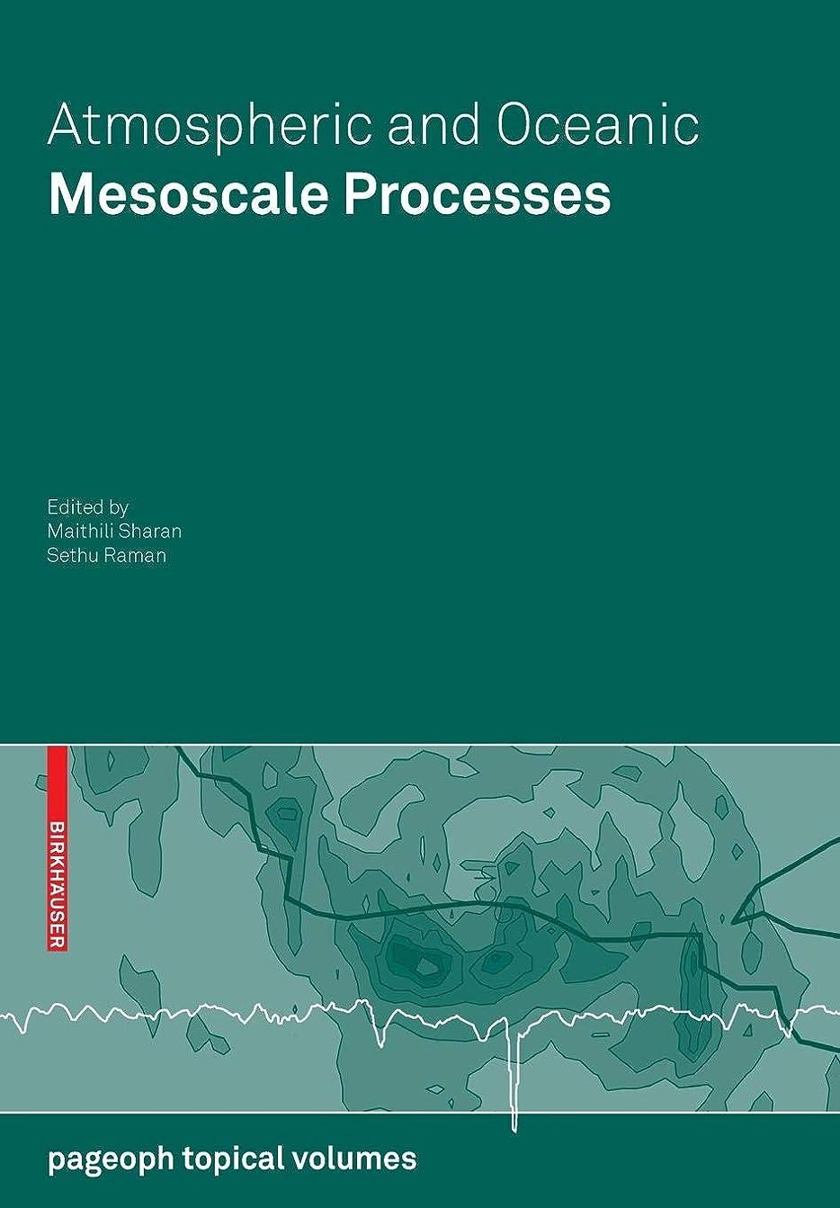不定鷹報酬のAtmospheric and Oceanic Mesoscale Processes (Pageoph Topical Volumes)