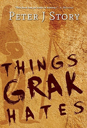 Things Grak Hates by Peter J Story …