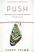 PUSH: Persevere Until Success Happens Through Prayer