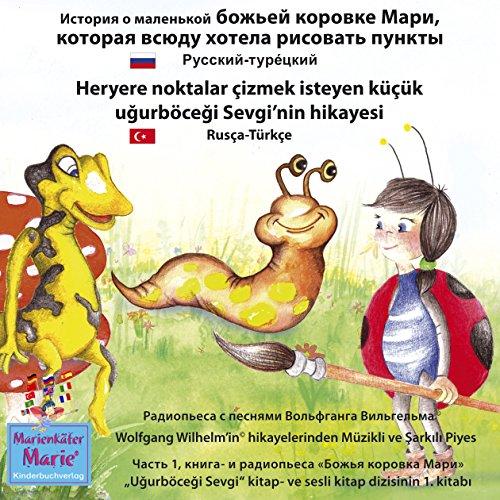 Istoria o malenkoj bozhjej korovke Mari, kotoraja wsjudu hotela risowat' punkti. Russkij - Ture'ckij audiobook cover art