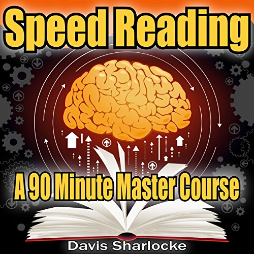 Speed Reading: A 90-Minute Master Course audiobook cover art